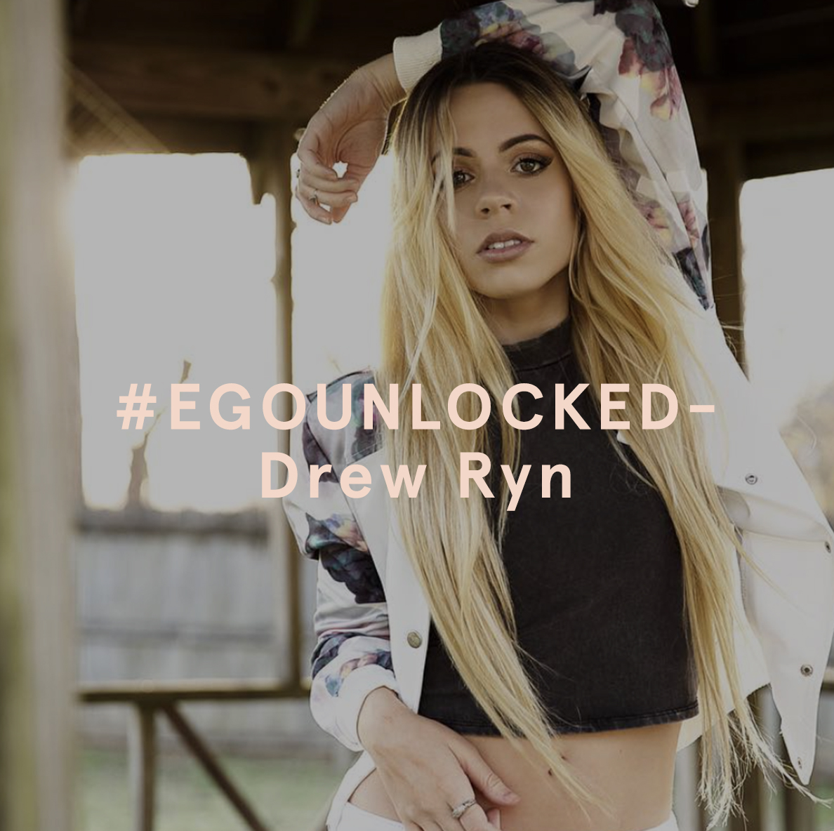 Drew Ryn Ego Unlocked